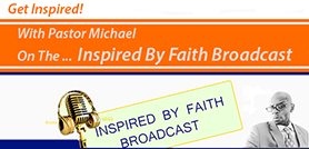 Listen To The Inspired By Faith Broadcast